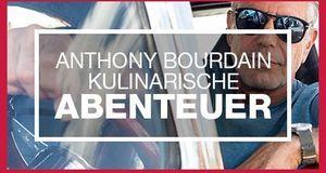 Anthony Bourdain Kulinarische Abenteuer